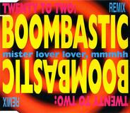 Twenty To Two - Boombastic (Mister Lover Lover, Mmmhh)