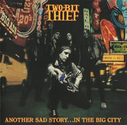Two-Bit Thief - Another Sad Story...In The Big City