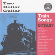 Two Dollar Guitar - Train Songs