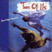 Two Of Us - Blue Night Shadow / Blue Night Shadow (Part II)