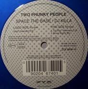 Two Phunky People - Space The Base / DJ Killa