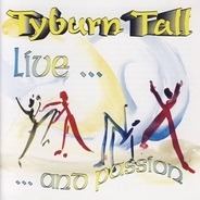 Tyburn Tall - Live...And Passion