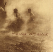 Tyranny Is Tyranny - Let It Come From Whom It May