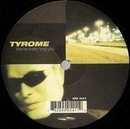 Tyrome - We're Watching You