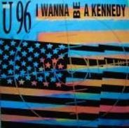 U96 - I Wanna Be A Kennedy