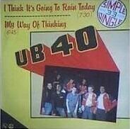 Ub40 - I Thinks It's Going To Rain Today / My Way Of Thinking