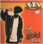 Ugly Duckling - Eye On The Gold Chain (Remixes)