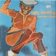 Ugly Duckling - Now Who's Laughin'