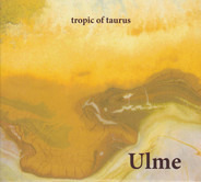 Ulme - Tropic Of Taurus