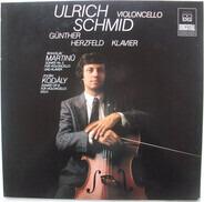 Ulrich Schmid , Günther Herzfeld , Zoltán Kodály , Bohuslav Martinů - Ulrich Schmid Violoncello