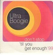 Ultra Boogie - Don't Stop 'Til You Get Enough '99
