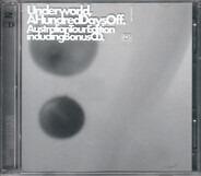 Underworld - A Hundred Days Off
