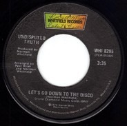 Undisputed Truth - Let's Go Down To The Disco / Loose