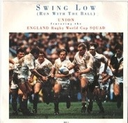 Union Featuring England Rugby World Cup Squad - Swing Low (Run With The Ball)