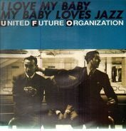 United Future Organization - I Love My Baby My Baby Loves Jazz