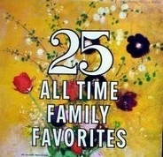 Unknown Artist - 25 All Time Family Favorites