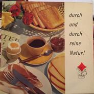 Unknown Artist - Durch Und Durch Reine Natur / So Delikat Nach Schweizer Art