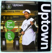 Uptown - Dope On Plastic / It's My Turn