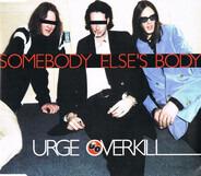 Urge Overkill - Somebody Else's Body