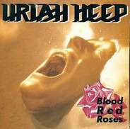 Uriah Heep - Blood Red Roses