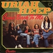 Uriah Heep - Come Back To Me / Cheater