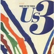 Us 3 - Us 3 on the Torch