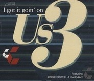 Us3 - I Got It Goin' On