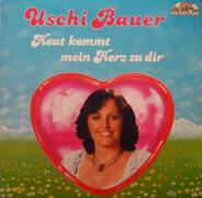 Uschi Bauer - Heut Kommt Mein Herz Zu Dir