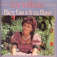 Uschi Bauer - Hier bin ich zu Haus