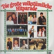 Uschi Bauer, Die Kernbuam, Freddy Breck, a.o. - Die Große Volkstümliche Hitparade