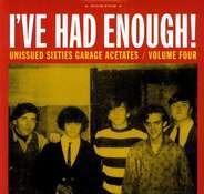 Blue Embers, The Henchmen, Unknown Artist a.o. - I've Had Enough: Vol.4
