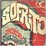 Victor Uwaifo / Adolfo Echeverria / Mighty Shadow a.o. - Sofrito: Tropical Discotheque