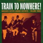 Six Minus One, The Fanatics, The Noblemen a.o. - Train To Nowhere: Vol3