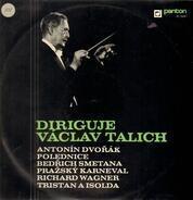 Václav Talich , Antonín Dvořák , Bedřich Smetana , Richard Wagner - Diriguje Václav Talich - Polednice, Pražský Karneval, Tristan A Isolda