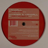 Vandall / Invader & Vandall - Out My Life / Don't You Want It