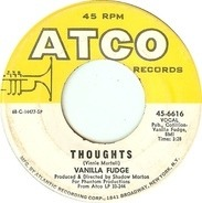 Vanilla Fudge - Thoughts / Take Me For A Little While