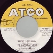 Vanilla Fudge - Where Is My Mind / The Look Of Love