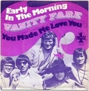Vanity Fare - Early In The Morning / You Made Me Love You