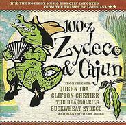 Buckwheat Zydeco / Lynn August / Queen Ida a.o. - 100% Zydeco & Cajun