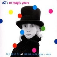Jasper van't hof, Wayne Krantz, Beirach, u.a - 10 Magic Years-Act World Jazz