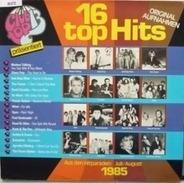 Various - 16 Top Hits - Juli/August 1985