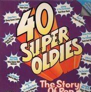 Steve Perry, Duane Eddy, Los Bravos a.o. - 40 Super Oldies - The Story Of Pop