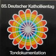 Geistliche Musik - 85. Deutscher Katholikentag - Tondokumentation