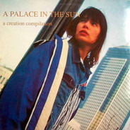 My Bloody Valentine, Primal Scream, Hypnotone - A Palace In The Sun (A Creation Compilation)