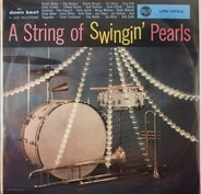 RCA All-Stars, Wingy Manone, B ud Freeman a.o. - A String Of Swingin' Pearls