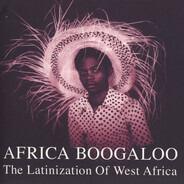 Gnonnas Pedro / Orchestre OK Jazz / Amara Toure a.o. - Africa Boogaloo: The Latinization Of West Africa