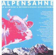 Spider Murphy Gang, Wolfgang Fierek, DÖF, a.o. - Alpensahne - 20 Bayerische & Österreichische Gipfelstürmer