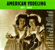 The Dezurik Sisters / Tampa Red a.o. - American Yodeling 1911-1946