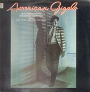 Giorgio Moroder, Deborah Harry, Mozart... - American Gigolo / Original Soundtrack Recording
