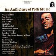 Woody Guthrie / Pete Seeger / John Lee Hooker / Odetta / a.o. - An Anthology Of Folk Music